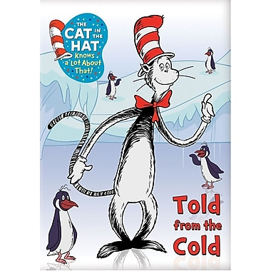 The Cat in the Hat Know a Lot About That! Told From the Cold
