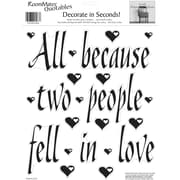 "RoomMates® All Because Two People Fell In Love Quote Peel and Stick Wall Decal, 10"" x 13"""