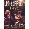 Led Zeppelin: 1975, A Year of Living Dangerously