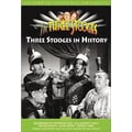 Three Stooges: The Three Stooges in History
