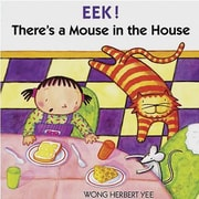 American Heritage EEK! There's a Mouse In The House Book By Wong Yee, Grades Kindergarten - 3rd