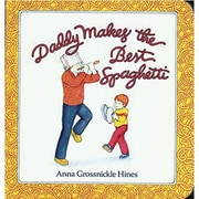 American Heritage Daddy Makes The Best Spaghetti Book By Anna Hines, Grades Pre School - 12th
