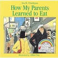 American Heritage How My Parents Learned To Eat Book By Ina Friedman, Grades Kindergarten - 3rd
