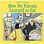 American Heritage How My Parents Learned To Eat
