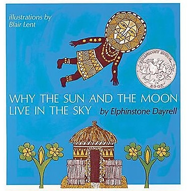 American Heritage Why The Sun and Moon Live In The Sky Book By Elphinstone Dayrell, Grades K-3rd