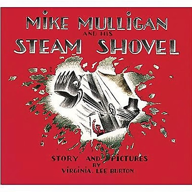 American Heritage Mike Mulligan and His Steam Shovel Book By Virginia Burton, Grades K - 3rd