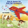 Educational Activities Can A Jumbo Jet Sing The Alphabet? CD