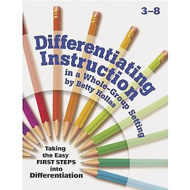 Essential Learning™ Differentiating Instruction A Whole-Group Setting Resource Book, Grades 4th-8th