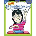 Creative Teaching Press™ More I'm Through! What Can I Do? Book, Grades 6th