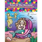 Do-A-Dot Art Tales of The Mermaid Do-A-Dot Art Book