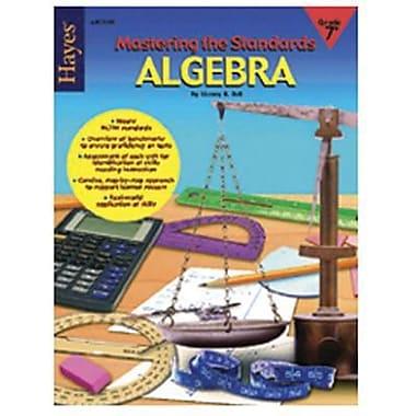 Hayes® Mastering The Standard Algebra Book, Grades 7th - 12th
