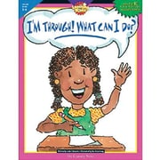 Creative Teaching Press™ I'm Through! What Can I Do? Activity Book, Grades 5th-6th