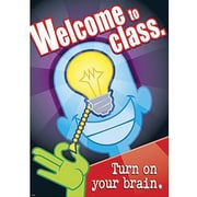 Trend Enterprises® ARGUS® Poster, Welcome To Class - Turn On Your Brain