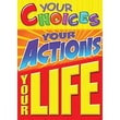 Trend Enterprises® ARGUS® Poster, Your Choices, Your Actions