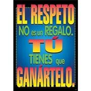 Trend Enterprises® ARGUS® Poster, El respeto No es un regalo tu tienes que ganartelo