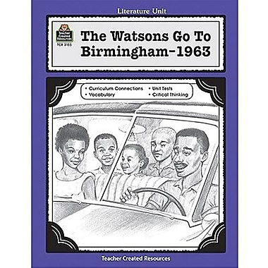 Teacher Created Resources® The Watsons Go To Birmingham -1963 Guide, Grades 5th -8th