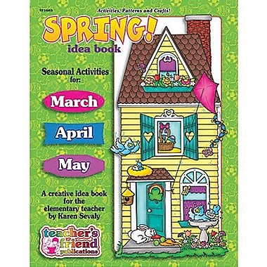 Teacher's Friend® Seasonal Idea Book, Spring