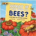 Capstone® Publishing What If There Were No Bees? Grassland Ecosystem Book