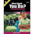 Critical Thinking Press™ What Would You Do? Resource Book, Grades 2nd - 5th