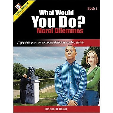 Critical Thinking Press™ What Would You Do? Resource Book, Grades 6th - 12th