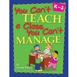 Essential Learning™ You Can't Teach A Class You Can't Manage Teacher Tips Book, Grades K-3rd