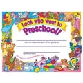 Trend Enterprises® Look Who Went To pre-school! Certificate, 8 1/2in.(L) x 11in.(W)