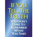 Trend Enterprises® ARGUS® Poster, If You Tell The Truth