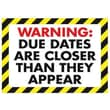 Trend Enterprises® ARGUS® Poster, Warning Due Dates Are