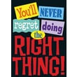 Trend Enterprises® ARGUS® Poster, You'll Never Regret Doing The Right Thing