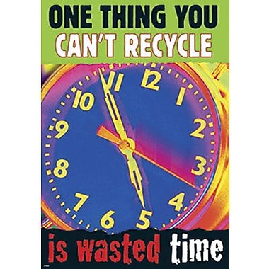 Trend Enterprises® ARGUS® Poster, One Thing You Can't Recycle Is Wasted Time