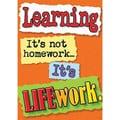 Trend Enterprises® ARGUS® Poster, Learning Its Not Homework, It's Life Work