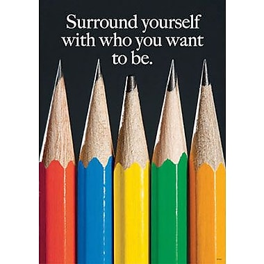 Trend Enterprises® ARGUS® Poster, Surround Yourself With Who You Want To Be