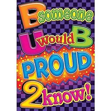 Trend Enterprises® ARGUS® Poster, B Someone U Would B Proud 2 Know