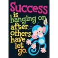 Trend Enterprises® ARGUS® Poster, Success Is Hanging On After Others Have Let Go