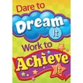 Trend Enterprises® ARGUS® Poster, Dare To Dream It Work To Achieve It
