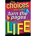 Trend Enterprises® ARGUS® Poster, The Choices You Make Turn The Pages of Your Life