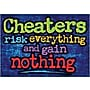 Trend Enterprises® ARGUS® Poster, Cheaters Risk Everything and