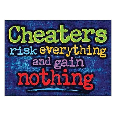 Trend Enterprises® ARGUS® Poster, Cheaters Risk Everything and Gain Nothing