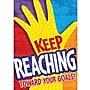 Trend Enterprises® ARGUS® Poster, Keep reaching toward Your