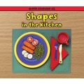 Capstone® Press Shapes in the Kitchen (Paperback) Book, Grades Pre School - 1st