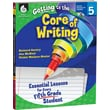 Shell Education® Getting to the Core of Writing Essential Lessons Book, Grades 5th