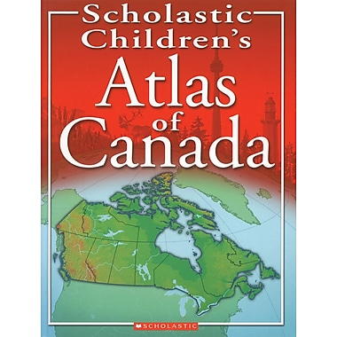 Scholastic Children's Atlas of Canada
