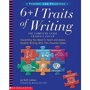 Scholastic 6 + 1 Traits of Writing The Complete Guide, Grades 3 and Up