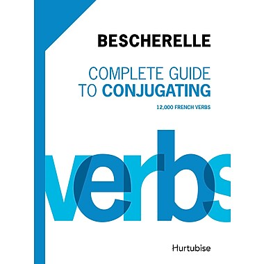 French Reference Book - Complete Guide to Conjugating 12000 French Verbs