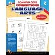 Carson-Dellosa™ Common Core Connections Language Arts Workbook, Grade K