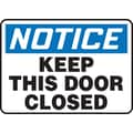 Accuform Signs® 7in. x 10in. Vinyl Safety Sign in.NOTICE KEEP THIS DOOR CLOSEDin., Blue/Black On White