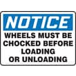 Accuform Signs® 10in. x 14in. Aluminum Safety Sign in.NOTICE WHEELS MUST BE CHOCKED.in., Blue/Black On White