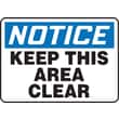 """Accuform Signs® 10"""" x 14"""" Plastic Safety Sign """"NOTICE KEEP THIS AREA CLEAR"""", Blue/Black On White"""