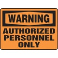 Accuform Signs® 7in. x 10in. Aluminum Safety Sign in.WARNING AUTHORIZED PERSONNEL ONLYin., Black On Orange
