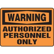 "Accuform Signs® 7"" x 10"" Vinyl Safety Sign ""WARNING AUTHORIZED PERSONNEL ONLY"", Black On Orange"